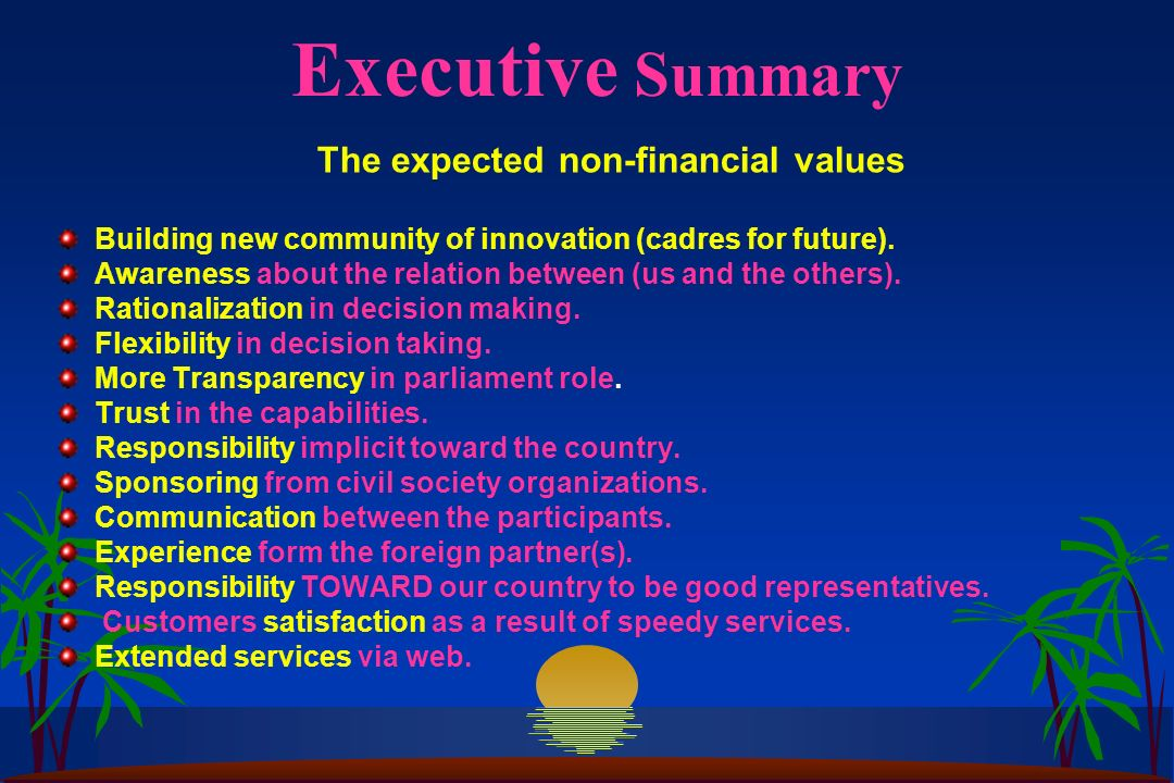 Executive Summary The expected non-financial values Building new community of innovation (cadres for future). Awareness about the relation between (us