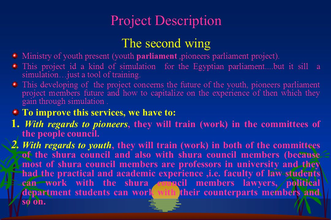 Project Description The second wing Ministry of youth present (youth parliament,pioneers parliament project). This project id a kind of simulation for
