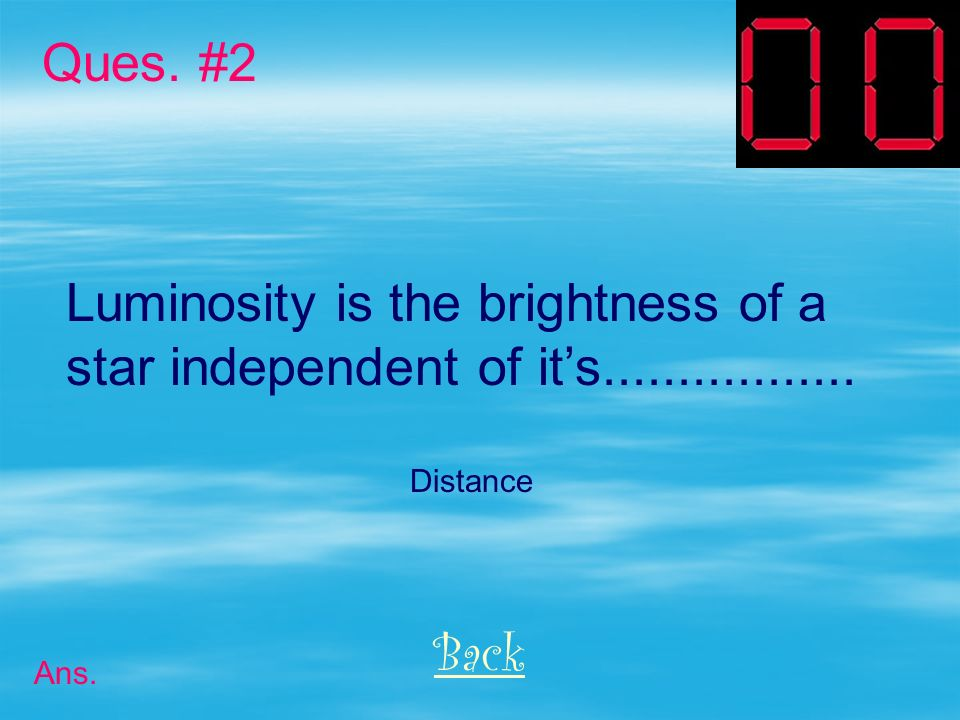 Luminosity is the brightness of a star independent of its.................