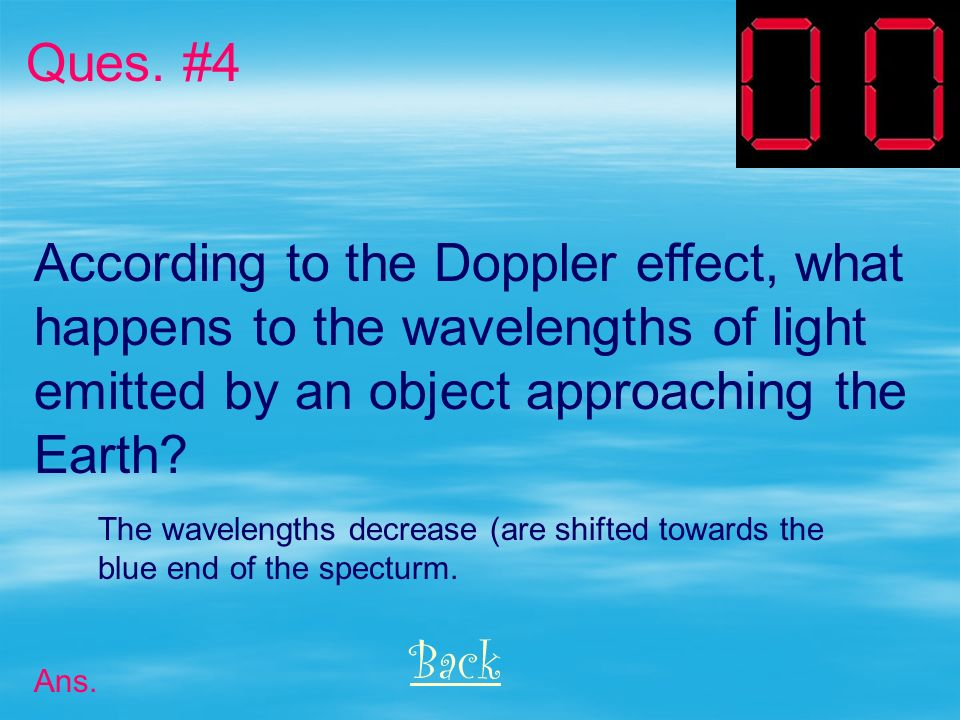 According to the Doppler effect, what happens to the wavelengths of light emitted by an object approaching the Earth.