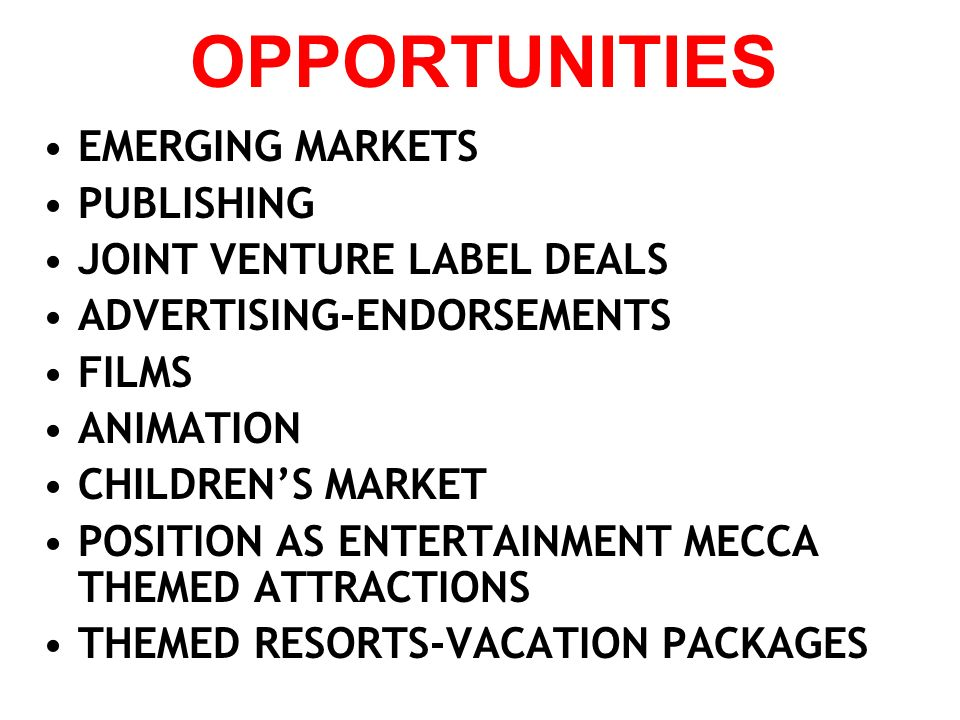EMERGING MARKETS PUBLISHING JOINT VENTURE LABEL DEALS ADVERTISING-ENDORSEMENTS FILMS ANIMATION CHILDRENS MARKET POSITION AS ENTERTAINMENT MECCA THEMED
