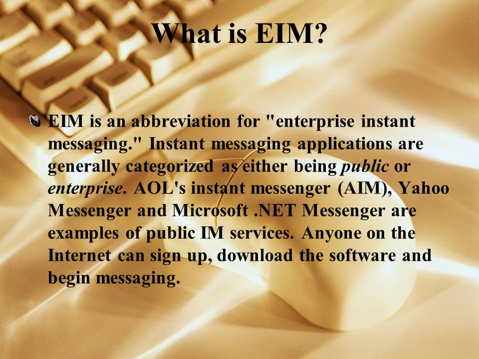 What is EIM.