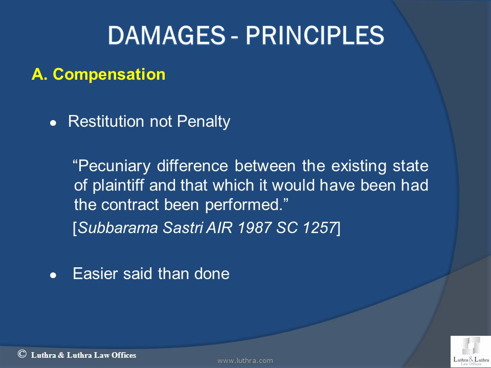 A. Compensation Restitution not Penalty Pecuniary difference between the existing state of plaintiff and that which it would have been had the contrac