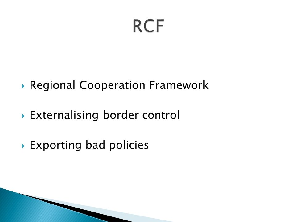 Regional Cooperation Framework Externalising border control Exporting bad policies