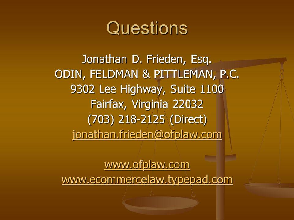 Questions Jonathan D. Frieden, Esq. ODIN, FELDMAN & PITTLEMAN, P.C.