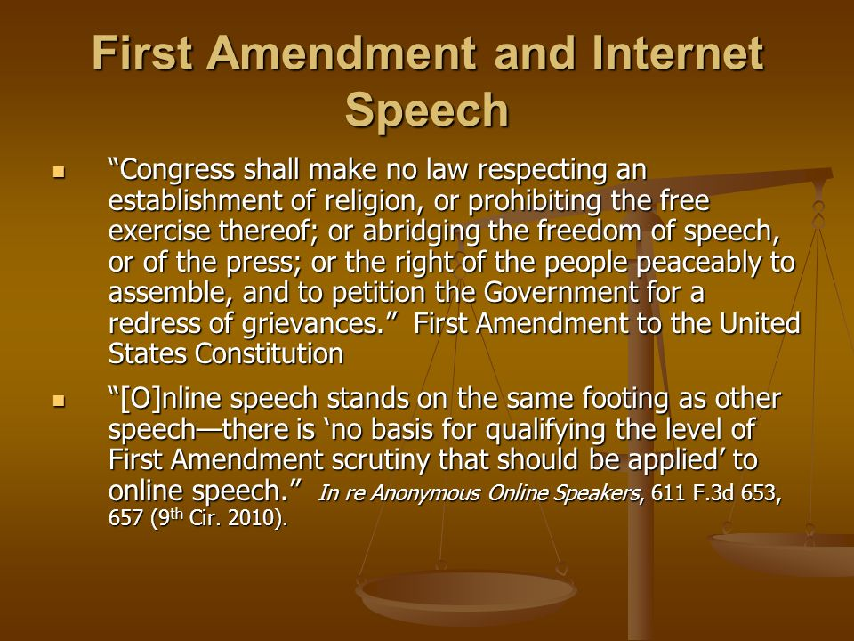 First Amendment and Internet Speech Congress shall make no law respecting an establishment of religion, or prohibiting the free exercise thereof; or a