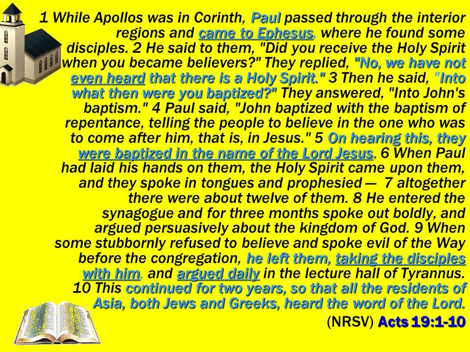 Paul came to Ephesus