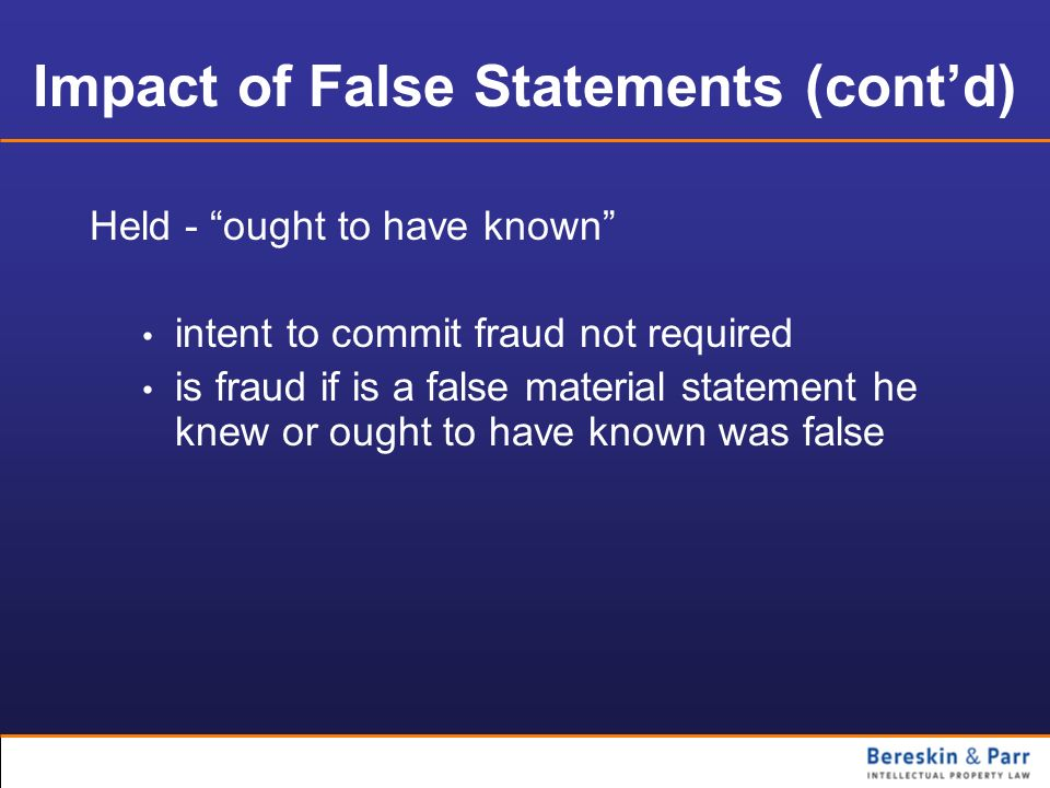 Impact of False Statements (contd) Held - ought to have known intent to commit fraud not required is fraud if is a false material statement he knew or