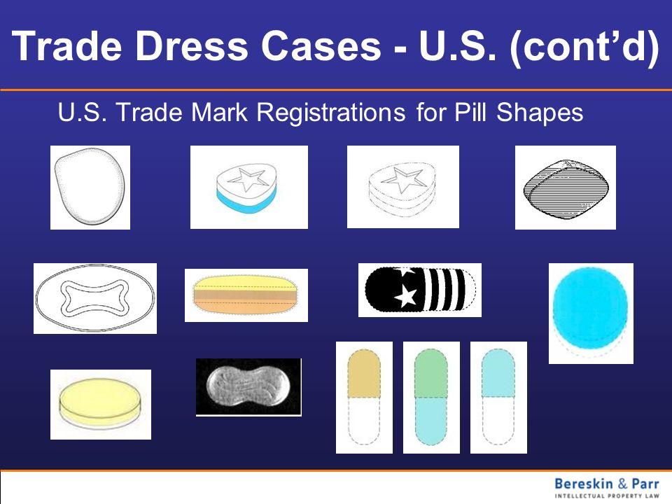 Trade Dress Cases - U.S. (contd) U.S. Trade Mark Registrations for Pill Shapes