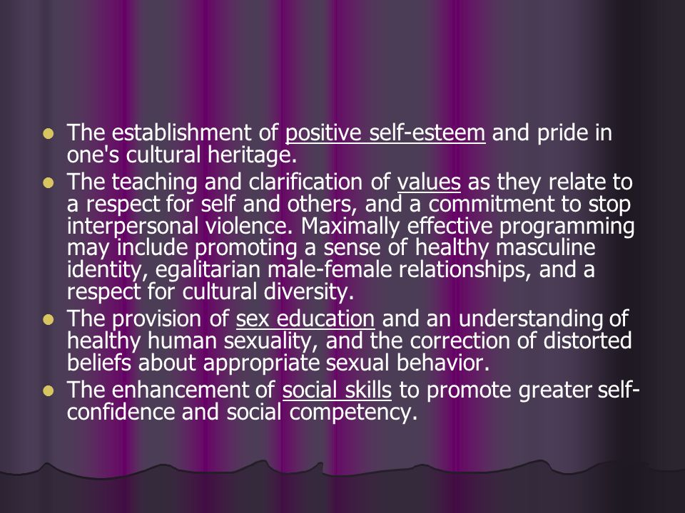The establishment of positive self-esteem and pride in one's cultural heritage. The teaching and clarification of values as they relate to a respect f