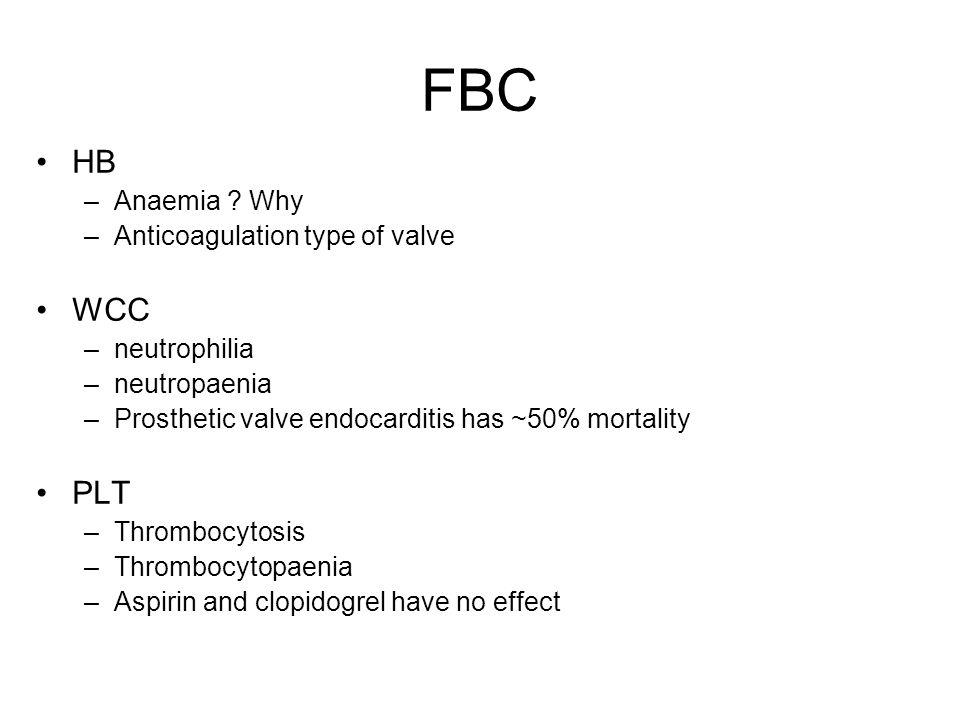 FBC HB –Anaemia .