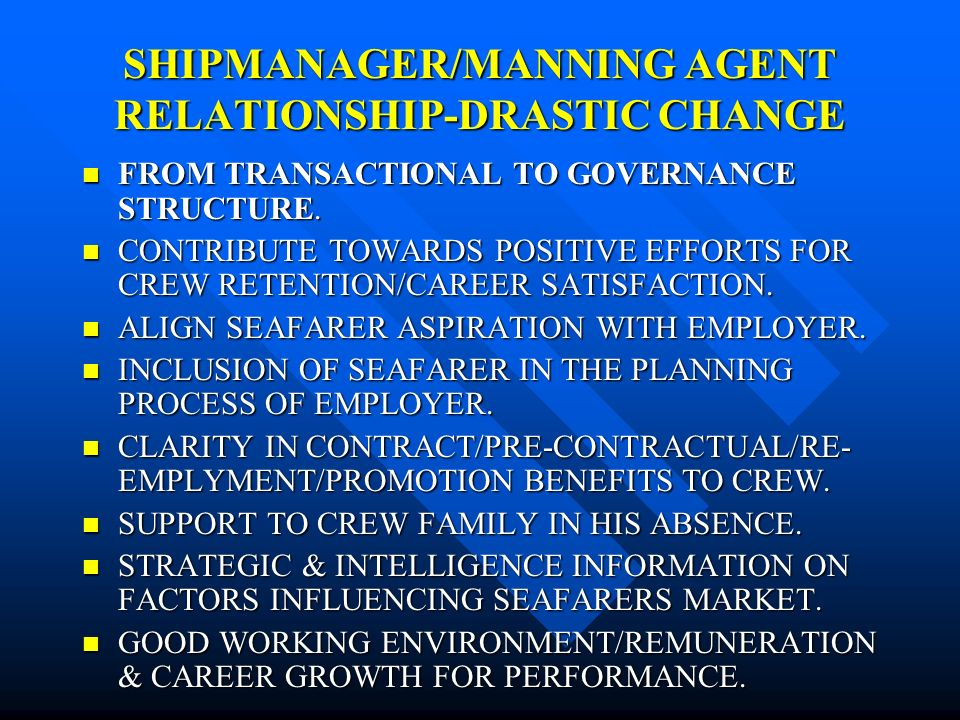 WHAT ARE THE CHALLENGES . RELIANCE ON MANNING AGENT FOR SUPPLY OF CREW.