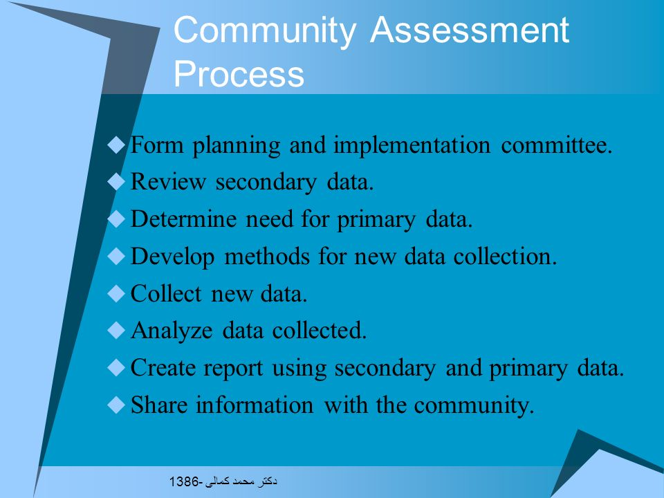 How is the Community Assessment Process Different from a Traditional Needs Assessment Process is as important as the product. Residents are involved i