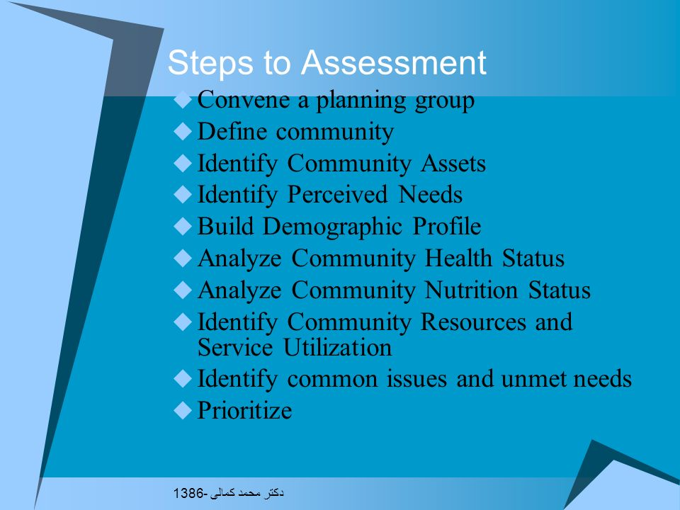 Community Assessment Process Form planning and implementation committee. Review secondary data. Determine need for primary data. Develop methods for n