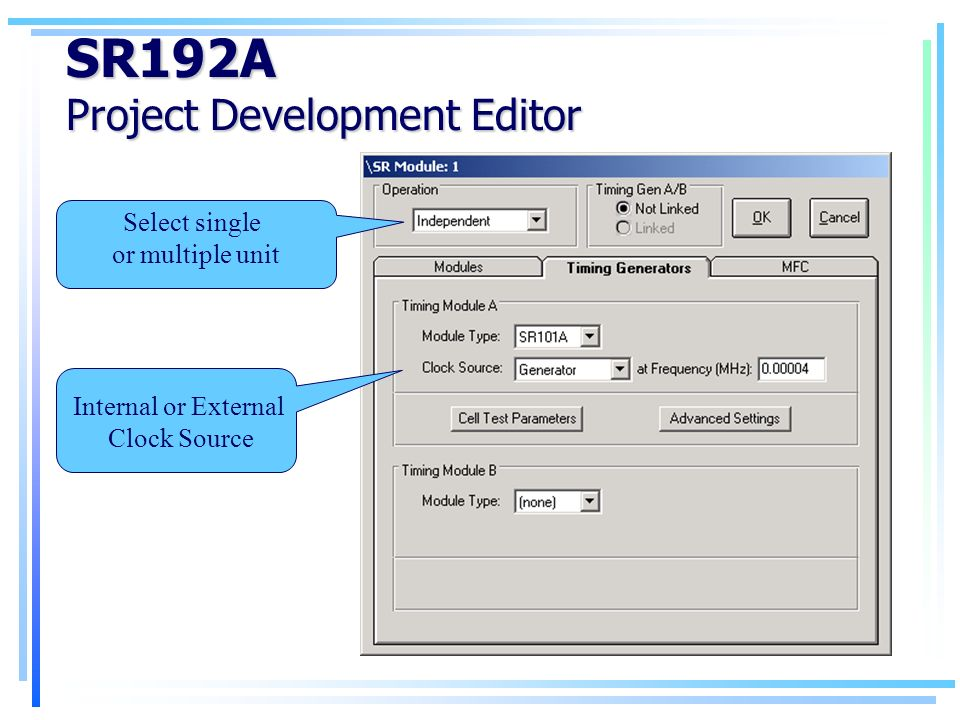 SR192A Project Development Editor Select single or multiple unit Internal or External Clock Source