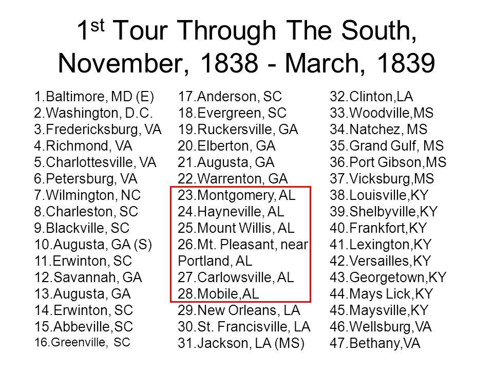 1 st Tour Through The South, November, 1838 - March, 1839 1.Baltimore, MD (E) 2.Washington, D.C.