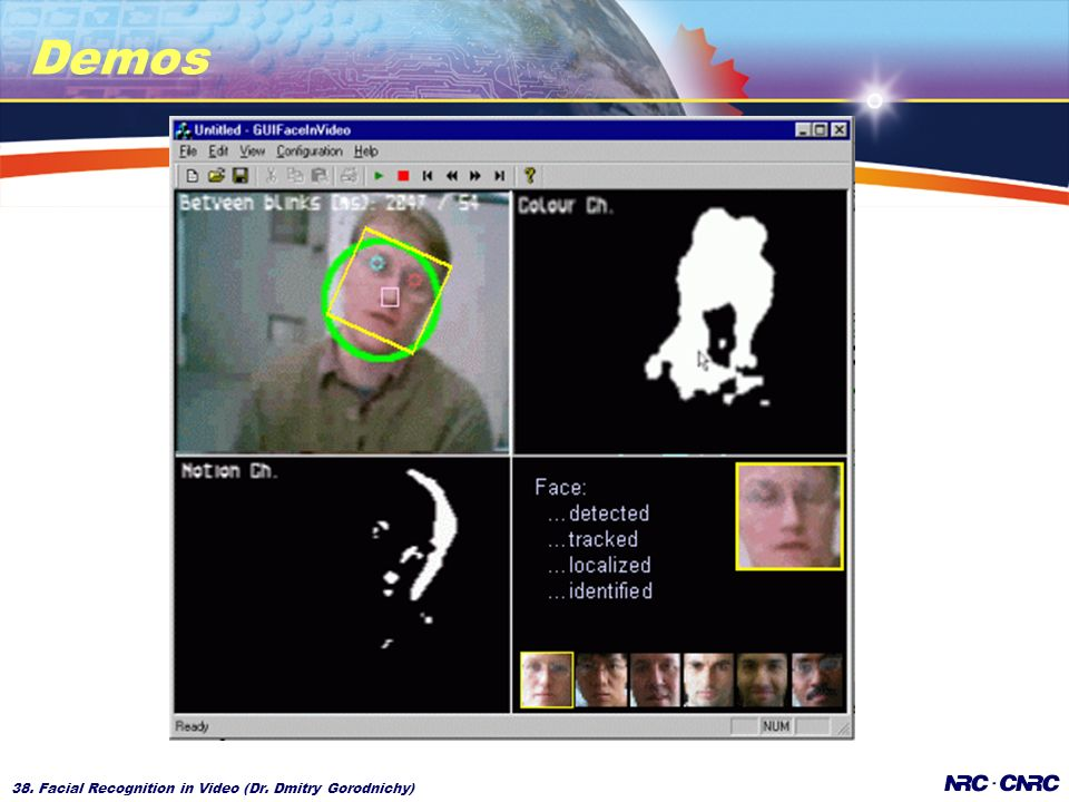 38. Facial Recognition in Video (Dr. Dmitry Gorodnichy) Demos