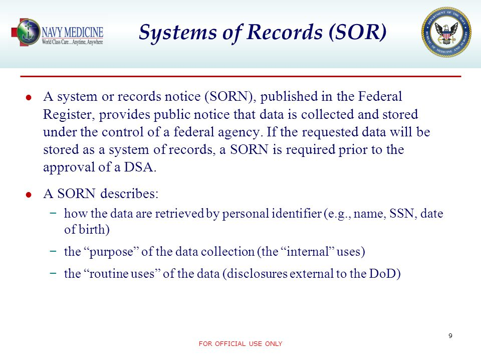 A system or records notice (SORN), published in the Federal Register, provides public notice that data is collected and stored under the control of a