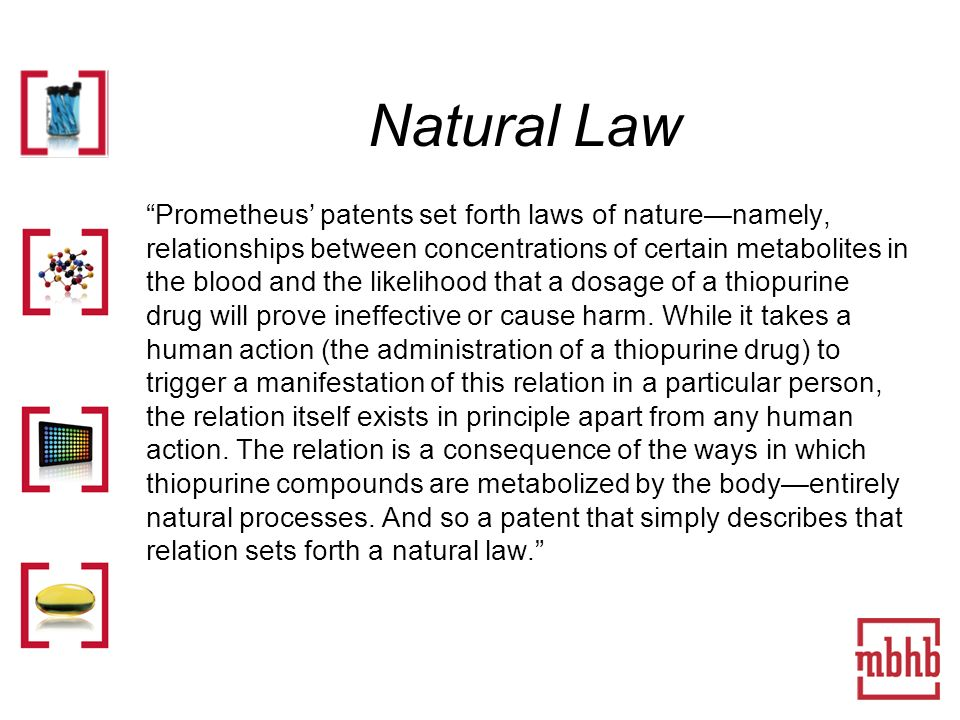 Natural Law Prometheus patents set forth laws of naturenamely, relationships between concentrations of certain metabolites in the blood and the likelihood that a dosage of a thiopurine drug will prove ineffective or cause harm.