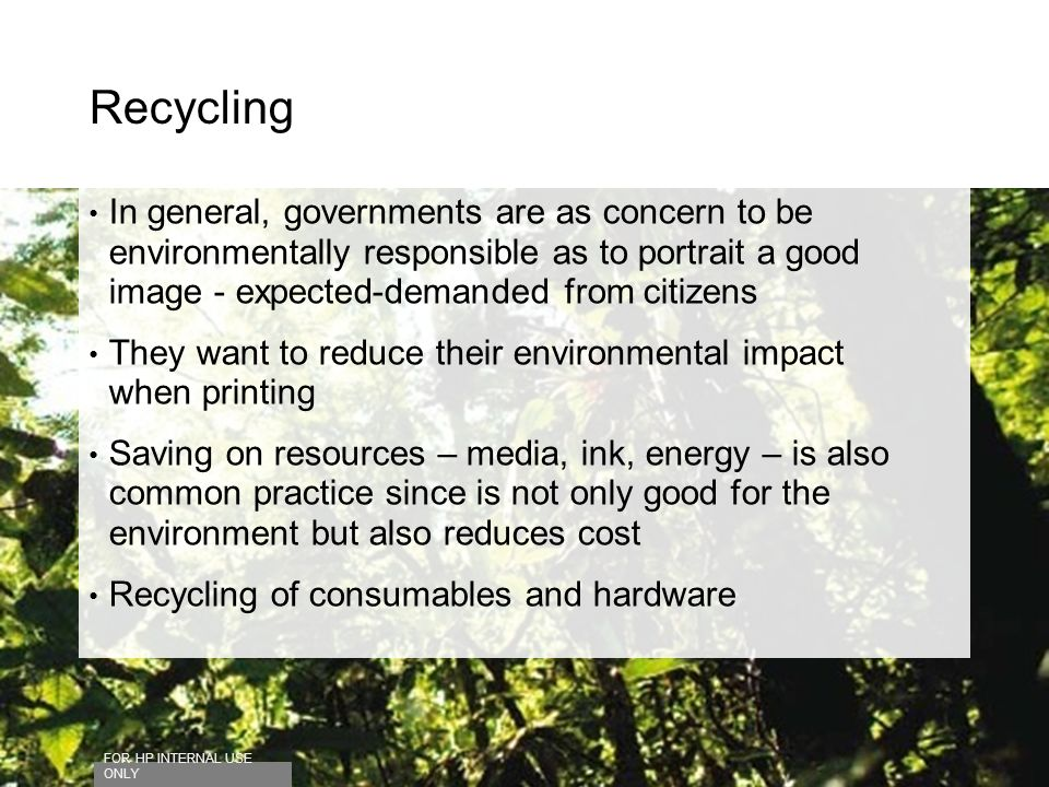 Recycling In general, governments are as concern to be environmentally responsible as to portrait a good image - expected-demanded from citizens They
