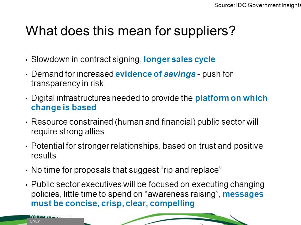 What does this mean for suppliers? Slowdown in contract signing, longer sales cycle Demand for increased evidence of savings - push for transparency i
