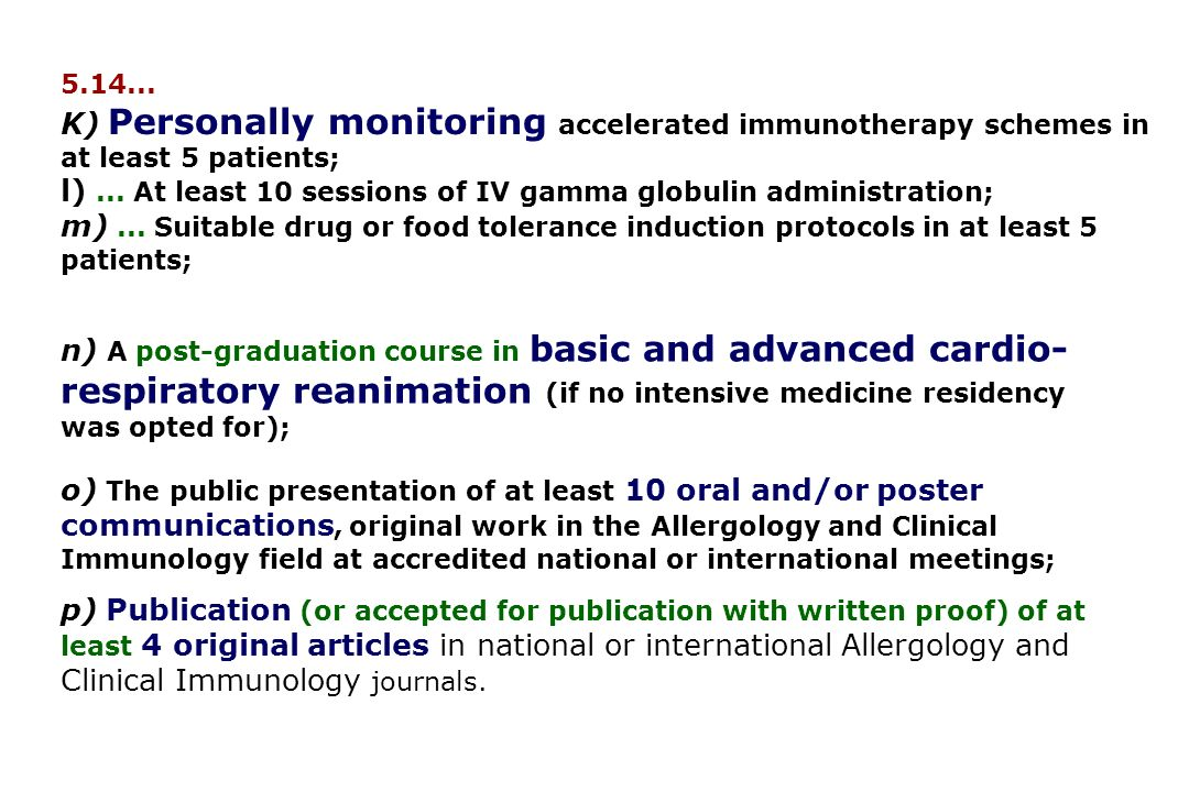 K) Personally monitoring accelerated immunotherapy schemes in at least 5 patients; l)...