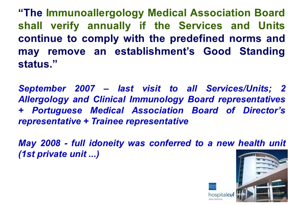 The Immunoallergology Medical Association Board shall verify annually if the Services and Units continue to comply with the predefined norms and may r