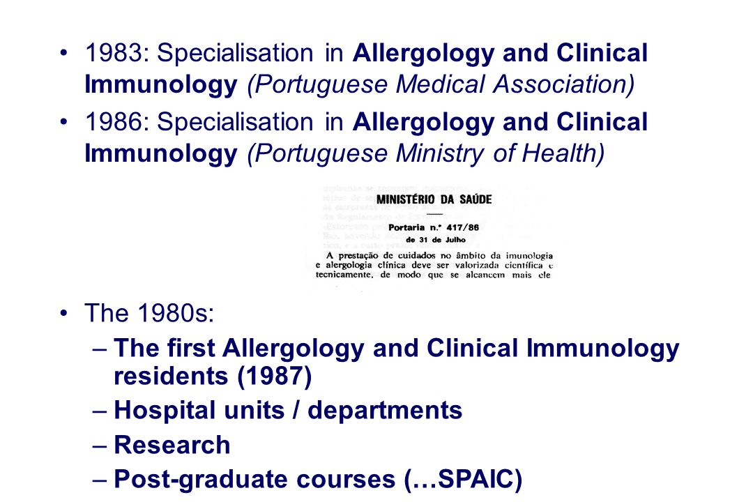 1983: Specialisation in Allergology and Clinical Immunology (Portuguese Medical Association) 1986: Specialisation in Allergology and Clinical Immunolo