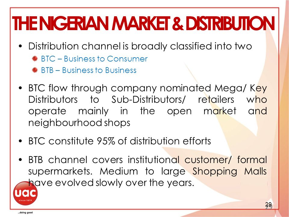 Distribution channel is broadly classified into two BTC – Business to Consumer BTB – Business to Business BTC flow through company nominated Mega/ Key