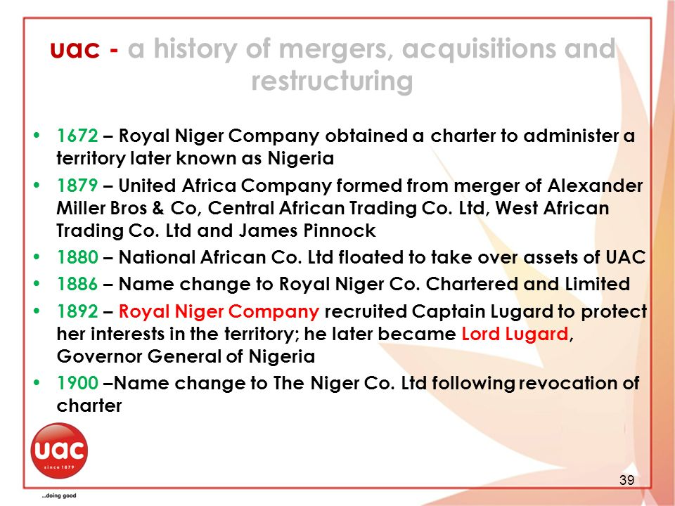 uac - a history of mergers, acquisitions and restructuring 1672 – Royal Niger Company obtained a charter to administer a territory later known as Nige