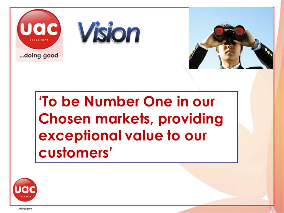 To be Number One in our Chosen markets, providing exceptional value to our customers