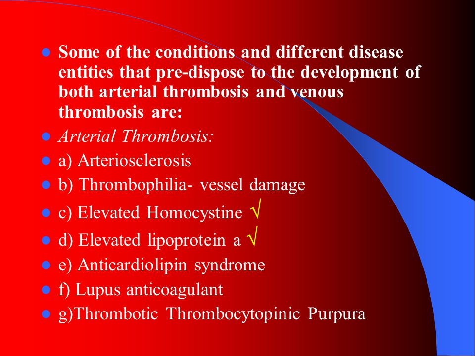 Venous Thrombosis: Major consequences deep vein thrombophlebitis (DVT) 2,500,000 individuals develop DVT in the U.S every year.