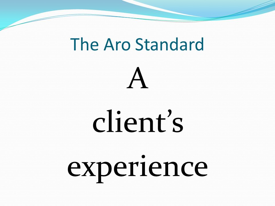 The Aro Standard A clients experience