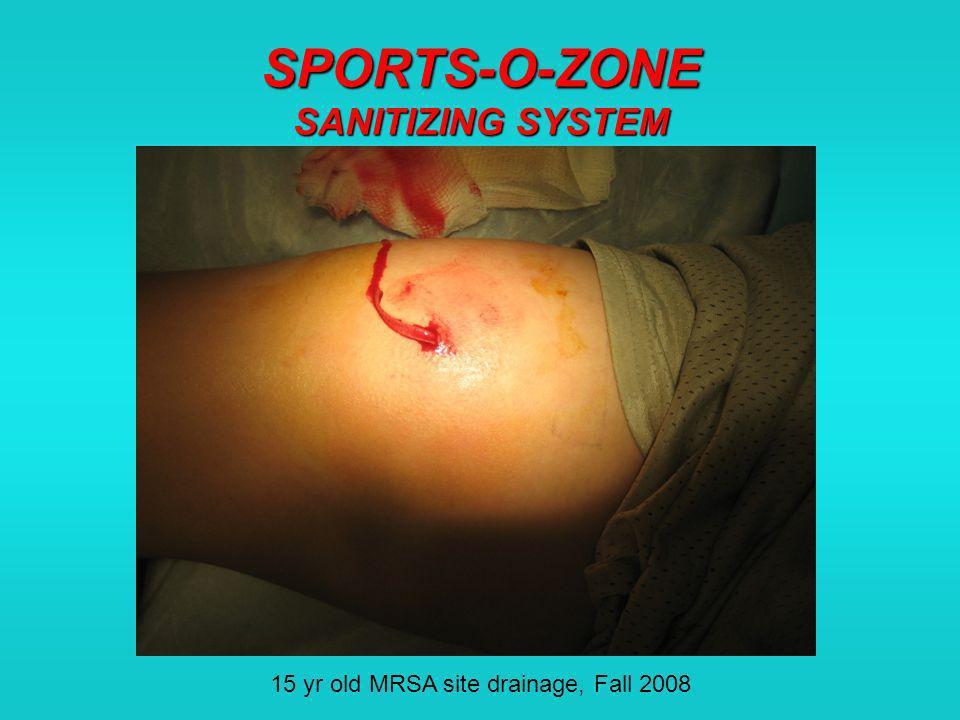 SPORTS-O-ZONE SANITIZING SYSTEM 15 yr old MRSA site drainage, Fall 2008