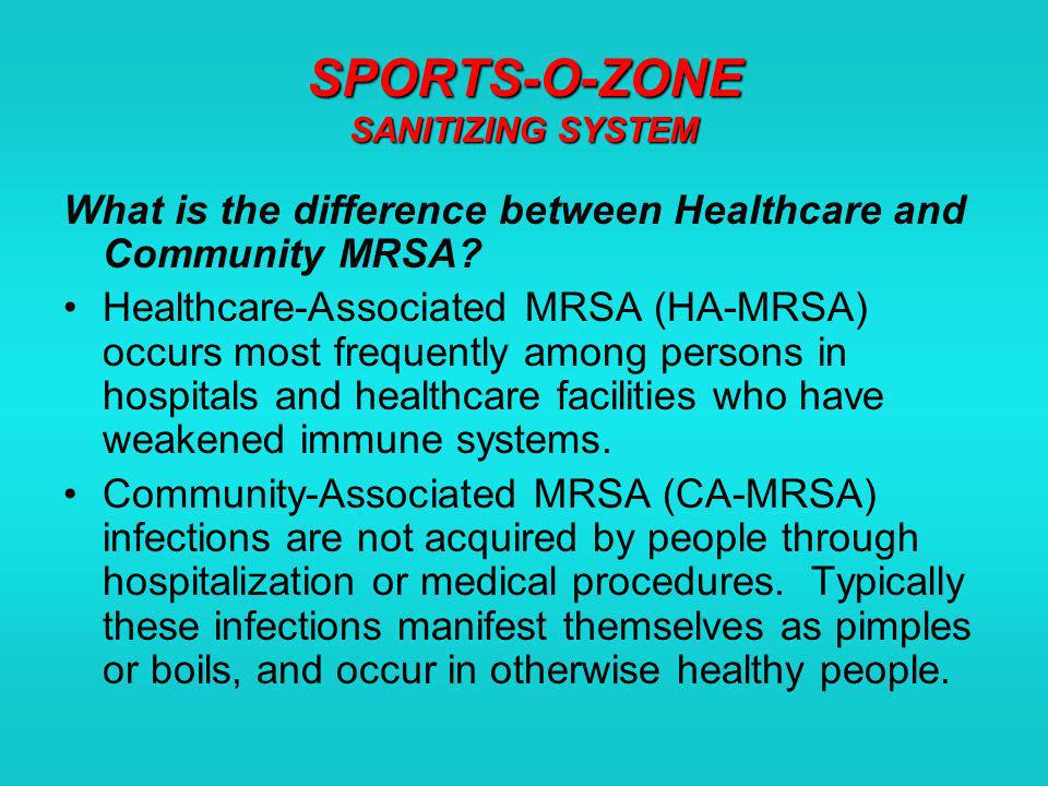 SPORTS-O-ZONE SANITIZING SYSTEM What are the risk groups for MRSA.