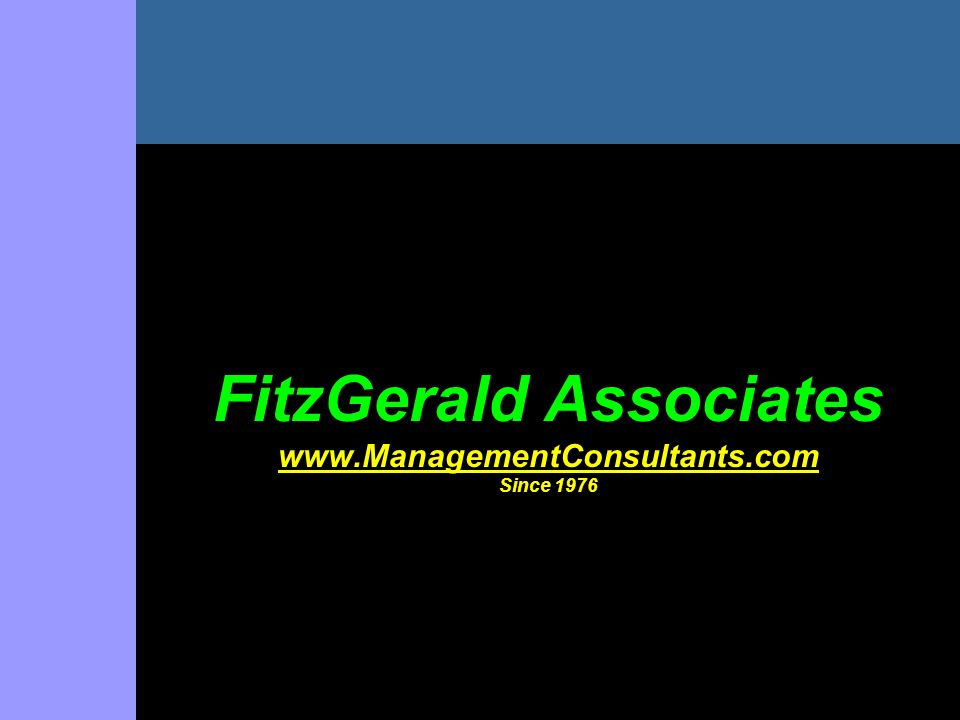 FitzGerald Associates www.ManagementConsultants.com Since 1976