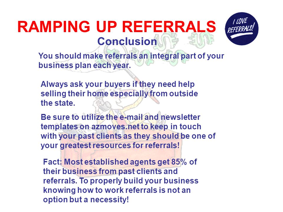 RAMPING UP REFERRALS DID YOU KNOW When you send out direct mail you will receive at best a 1% to 2% return.