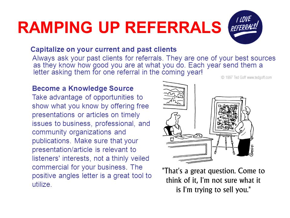 RAMPING UP REFERRALS OTHER IDEAS TO BUILD YOUR REFERRAL BASE.