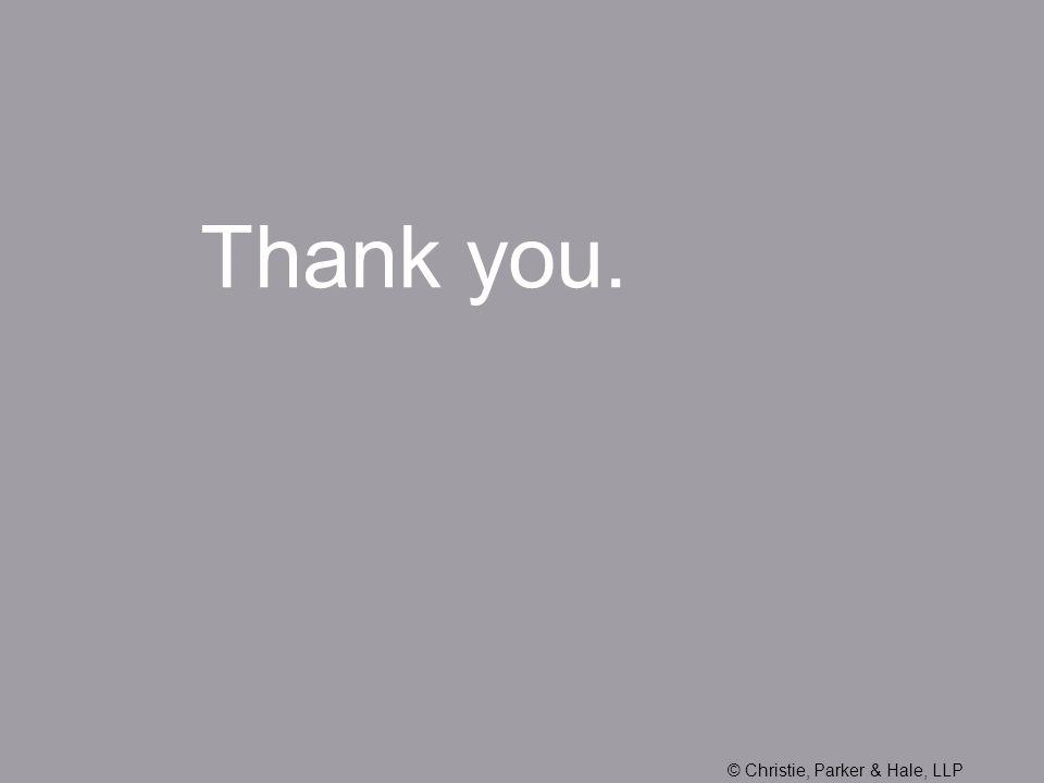 Thank you. © Christie, Parker & Hale, LLP
