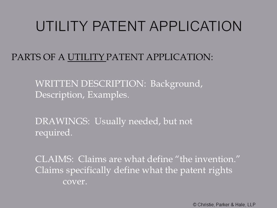 PARTS OF A UTILITY PATENT APPLICATION: WRITTEN DESCRIPTION: Background, Description, Examples.