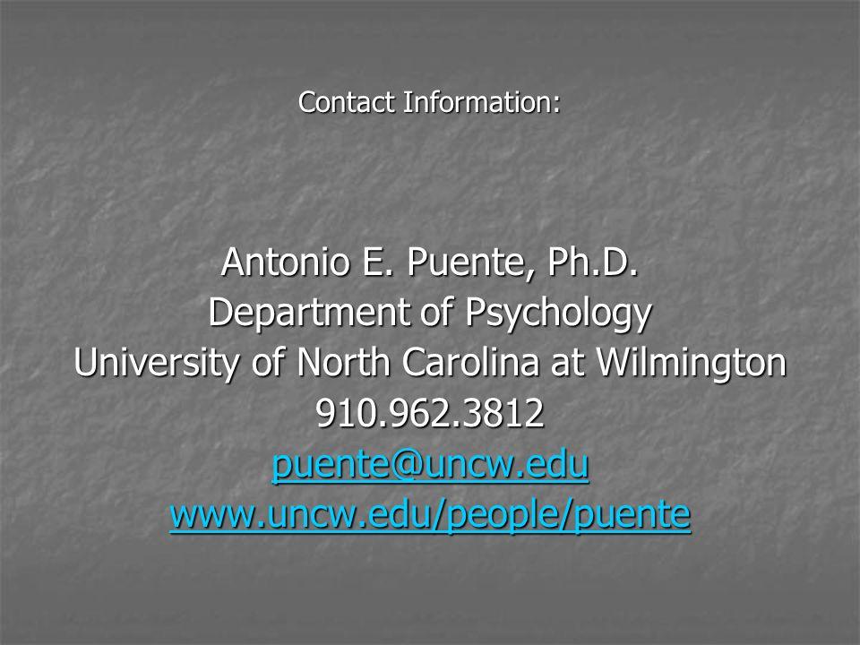 Contact Information: Antonio E. Puente, Ph.D.