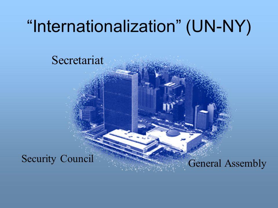Internationalization (UN-NY) Secretariat General Assembly Security Council