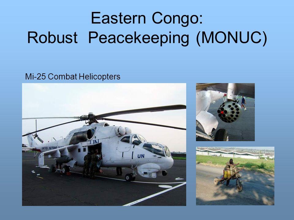 Eastern Congo: Robust Peacekeeping (MONUC) Mi-25 Combat Helicopters