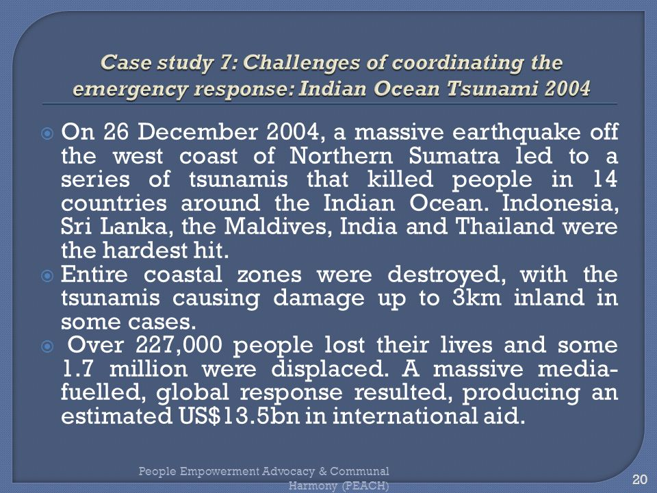 On 26 December 2004, a massive earthquake off the west coast of Northern Sumatra led to a series of tsunamis that killed people in 14 countries around
