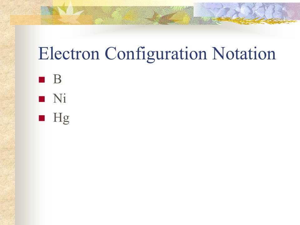 Electron Configuration Notation B Ni Hg