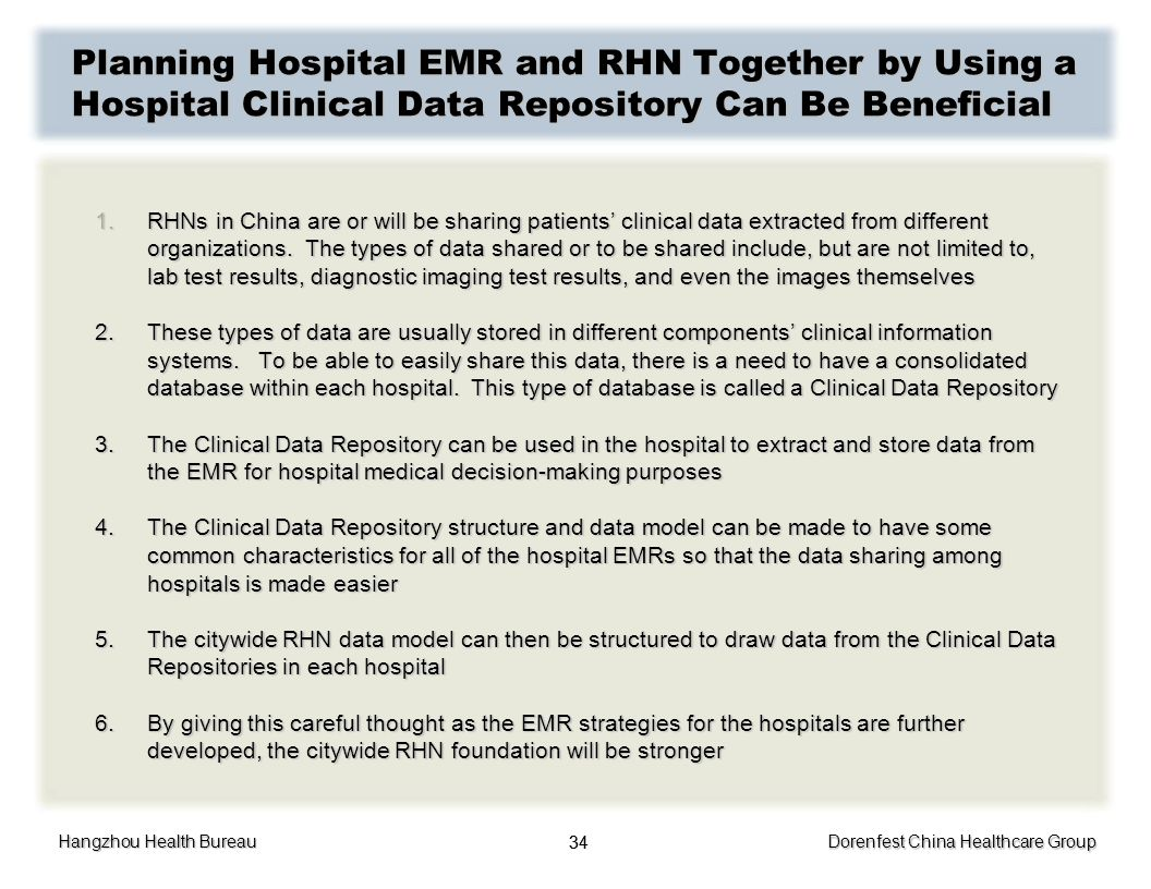 Hangzhou Health Bureau Dorenfest China Healthcare Group 34 Planning Hospital EMR and RHN Together by Using a Hospital Clinical Data Repository Can Be