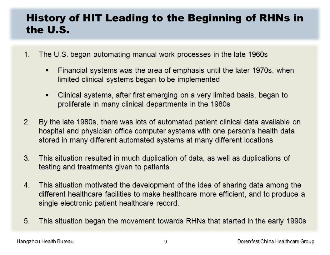 Hangzhou Health Bureau Dorenfest China Healthcare Group 99 History of HIT Leading to the Beginning of RHNs in the U.S. 1.The U.S. began automating man