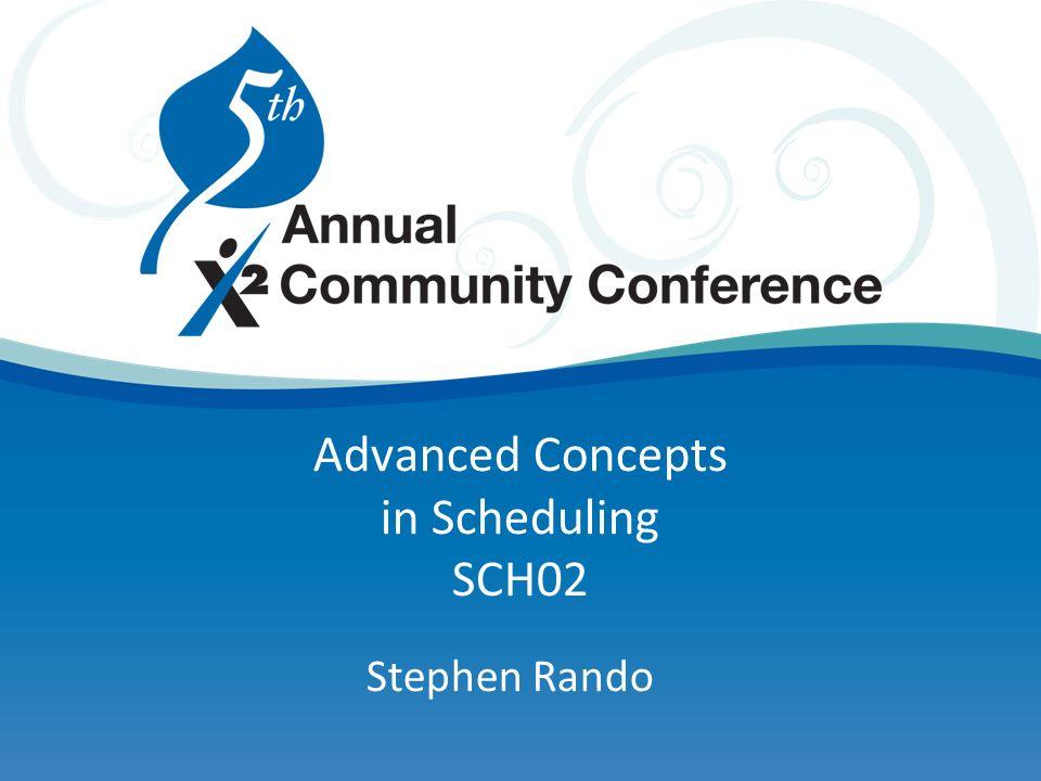Advanced Concepts in Scheduling SCH02 Stephen Rando