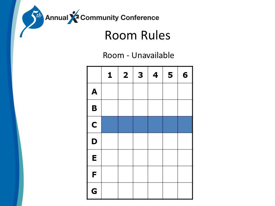 Room Rules Room - Unavailable 123456 A B C D E F G