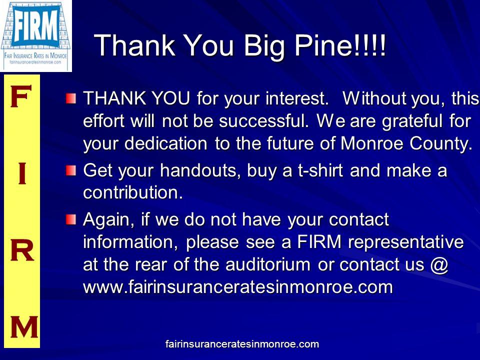 F I R M fairinsuranceratesinmonroe.com Thank You Big Pine!!!.